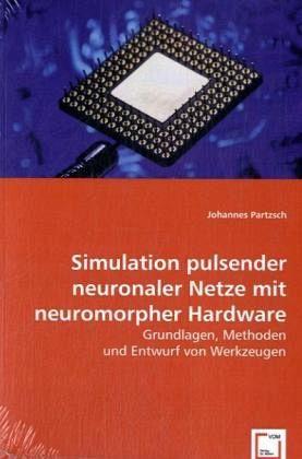 Simulation pulsender neuronaler Netze mit neuromorpher Hardware - Partzsch, Johannes