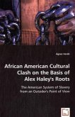 African American Cultural Clash on the Basis of Alex Haley's Roots