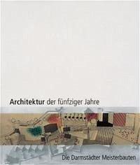 Architektur der fünfziger Jahre - Die Darmstädter Meisterbauten