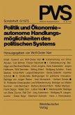 Politik und Ökonomie - autonome Handlungsmöglichkeiten des politischen Systems