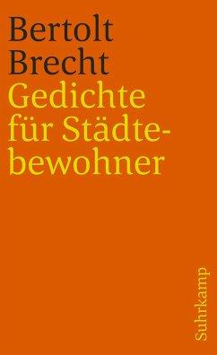 Gedichte für Städtebewohner - Brecht, Bertolt