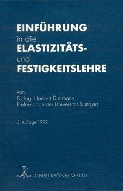 Einführung in die Elastizitäts- und Festigkeitslehre - Dietmann, Herbert