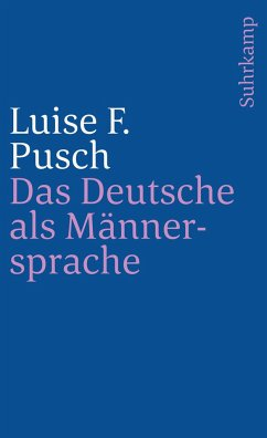 Das Deutsche als Männersprache - Pusch, Luise F.