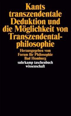 Kants transzendentale Deduktion und die Möglichkeit von Transzendentalphilosophie - Kant, Immanuel