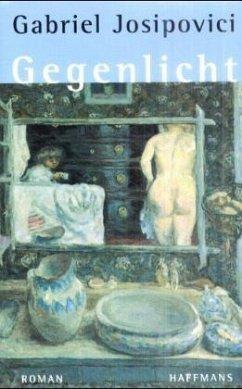Gegenlicht. Ein Triptychon nach Pierre Bonnard. Roman, Aus dem Englischen von Susanne Luber - Josipovici, Gabriel
