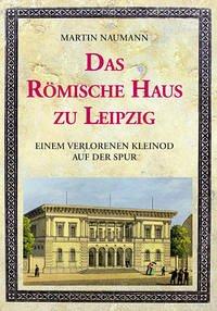 Das Römische Haus zu Leipzig
