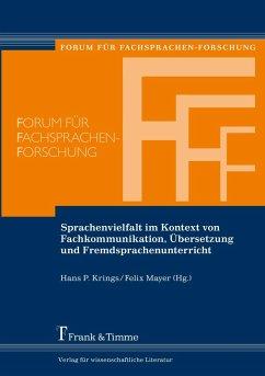 Sprachenvielfalt im Kontext von Fachkommunikation, Übersetzung und Fremdsprachenunterricht - Krings, Hans P / Mayer, Felix (Hrsg.)