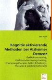 Kognitiv aktivierende Methoden bei Alzheimer Demenz