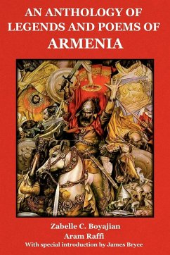An Anthology of Legends and Poems of Armenia - Boyajian, Zabelle C.; Raffi, Aram