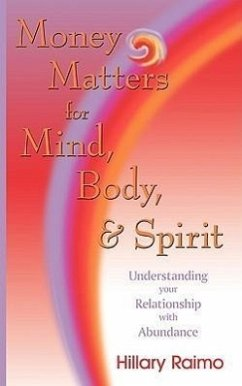 Money Matters for Mind, Body, and Spirit: Understanding Your Relationship with Abundance