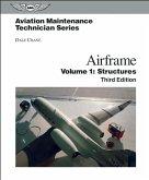 Aviation Maintenance Technician: Airframe, Volume 1: Structures