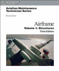 Aviation Maintenance Technician: Airframe, Volume 1: Structures - Crane, Dale
