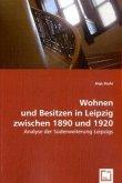 Wohnen und Besitzen in Leipzig zwischen 1890 und 1920