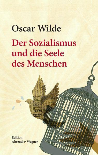 Der Sozialismus und die Seele des Menschen - Wilde, Oscar