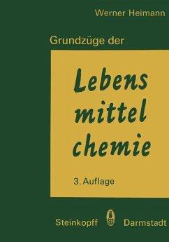 Grundzüge der Lebensmittelchemie - Heimann, Werner