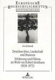 Zwischen Kino, Landschaft und Museum- Erfahrung und Fiktion im Werk von Robert Smithson (1938-1973)