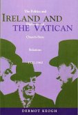 Ireland and the Vatican: The Politics and Diplomacy of Church-State Relations, 1922-1960