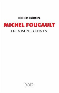 Michel Foucault und seine Zeitgenossen