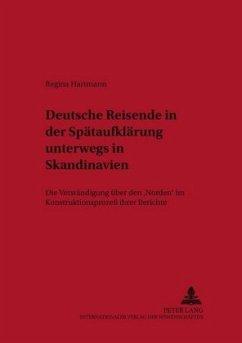 Deutsche Reisende in der Spätaufklärung unterwegs in Skandinavien - Hartmann, Regina