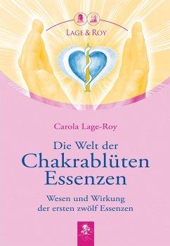 Die Welt der Chakrablüten Essenzen - Lage-Roy, Carola