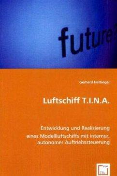 Luftschiff T.I.N.A. - Hattinger, Gerhard