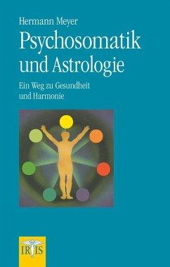 Psychosomatik und Astrologie - Meyer, Hermann