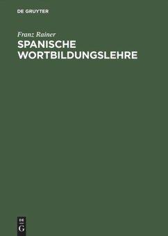 Spanische Wortbildungslehre - Rainer, Franz