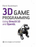 3D Game Programming: Using DirectX 10 and OpenGL