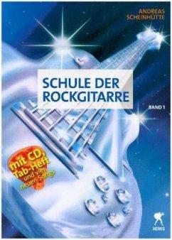 Schule der Rockgitarre, m. Audio-CD - Scheinhütte, Andreas