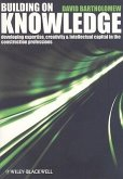 Building on Knowledge: Developing Expertise, Creativity and Intellectual Capital in the Construction Professions