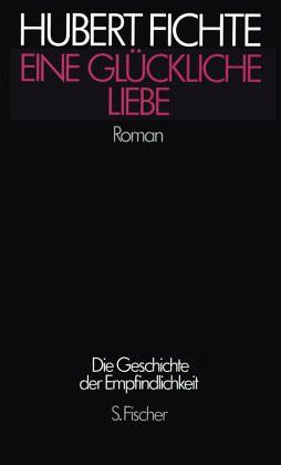 """Hubert Fichte """"Eine glückliche Liebe"""""""