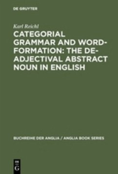 Categorial Grammar and Word-Formation: The De-adjectival Abstract Noun in English - Reichl, Karl