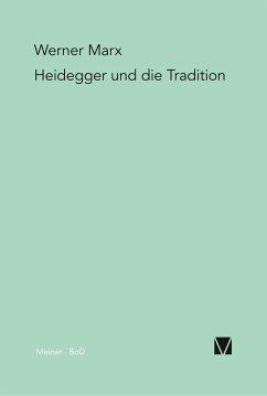 Heidegger und die Tradition - Marx, Werner