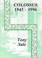 The Colossus Computer (1943-1996) - Sale, Tony