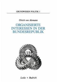 Organisierte Interessen in der Bundesrepublik - Alemann, Ulrich ¿von¿