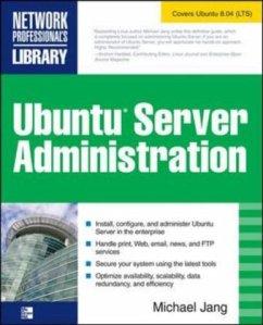 Ubuntu Server Administration - Jang, Michael