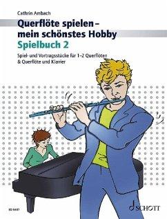 Querflöte spielen - mein schönstes Hobby, Spielbuch für Flöte u. Klavier u. 2 Flöten