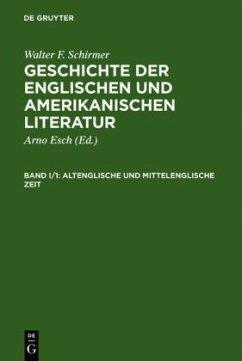 Altenglische und Mittelenglische Zeit / Geschichte der englischen und amerikanischen Literatur, Studienausg., 2 Bde. in 4 Tl.-Bdn. Bd.1/1