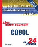 Sams Teach Yourself COBOL in 24 Hours [With Contains Examples and Code]