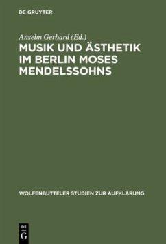 Musik und Ästhetik im Berlin Moses Mendelssohns