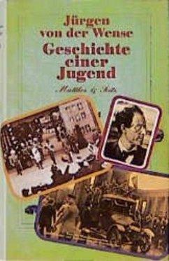 Geschichte einer Jugend - Wense, Jürgen von der