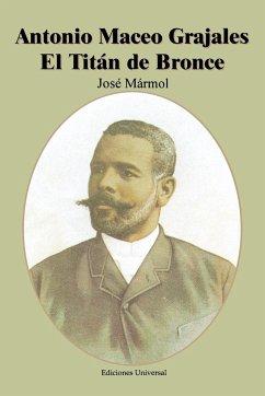 Antonio Maceo Grajales - Marmol, Jose