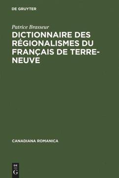 Dictionnaire des régionalismes du français de Terre-Neuve - Brasseur, Patrice