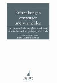 Erkrankungen vorbeugen und vermeiden - Bastian, Hans Günther