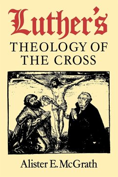 LUTHERS THEOL OF THE CROSS - Mcgrath