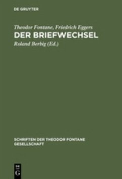 Der Briefwechsel - Fontane, Theodor; Eggers, Friedrich