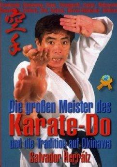 Die großen Meister des Karate-Do und die Tradit...