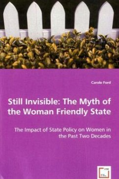 Still Invisible: The Myth of the Woman Friendly State