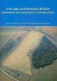 Iron Age and Romano-British Settlements and Landscapes of Salisbury Plain