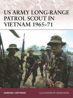 US Army Long-Range Patrol Scout in Vietnam 1965-71 - Rottman, Gordon L.